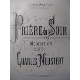 NEUSTEDT Charles Prière du soir Piano ca1873