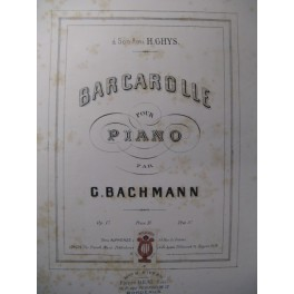 BACHMANN Georges Barcarolle Piano 1870