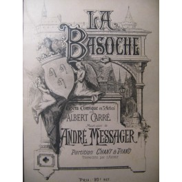 MESSAGER André La Basoche Opéra Chant Piano 1890