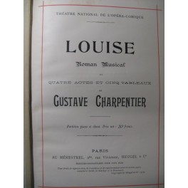 CHARPENTIER Gustave Louise Opéra