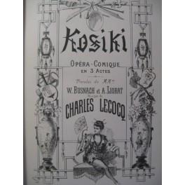 LECOCQ Charles Kosiki Opera 1878