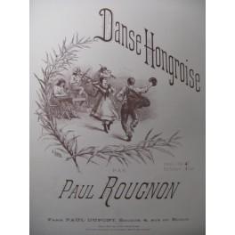 ROUGNON Paul Danse Hongroise Piano XIXe