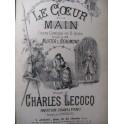 LECOCQ Charles Le Coeur et la Main Opera XIXe