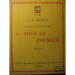 ALBENIZ Isaac Sous le Palmier Piano