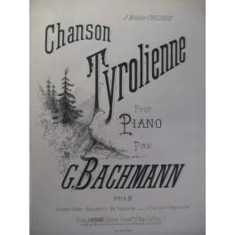 BACHMANN Georges Chanson Tyrolienne Piano XIXe
