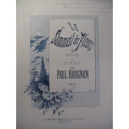 ROUGNON Paul Le Sommeil des Fleurs Piano 1880