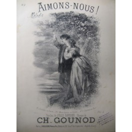 GOUNOD Charles Aimons-nous ! Chant Piano ca1870