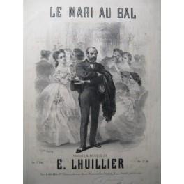 LHUILLIER E. Le Mari au Bal Chant Piano XIXe