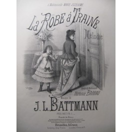 BATTMANN J. L. La Robe à Trainé Chant Piano ca1885