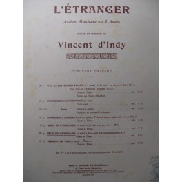 D'INDY Vincent L'Etranger n° 5 Chant Piano 1905