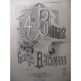 BACHMANN Georges 4e Polonaise Piano ca1885