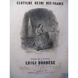 BORDÈSE Luigi Clotilde Reine des Francs Chant Piano XIXe