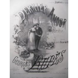 RUPÈS Georges Dernier Amour Chant Piano 1865