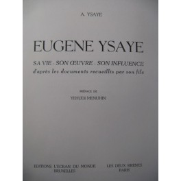 YSAYE Antoine Eugène Ysaye Sa Vie Son Oeuvre EO
