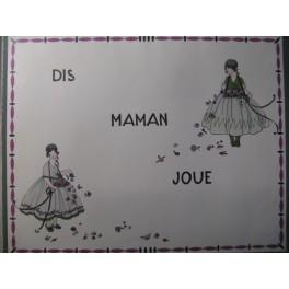 Dis Maman Joue Chansons Françaises Chant Piano 1922