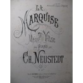 NEUSTEDT Ch. La Marquise Piano 1875