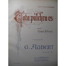 AUBERT Gaston Tota Pulchra Es Chant Piano 1912