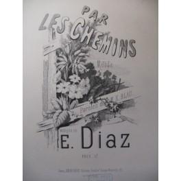DIAZ E. Par Les Chemins Chant Piano ca1870