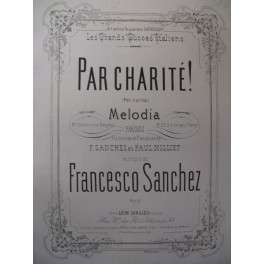 SANCHEZ Francesco Par Charité Chant Piano ca1875
