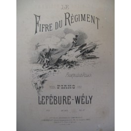 LEFÉBURE-WÉLY Le Fifre du Régiment Piano 1861