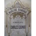 GOUNOD Charles Marche Romaine Piano XIXe