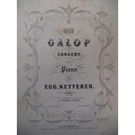 KETTERER Eugène Grand Galop de Concert Piano ca1860