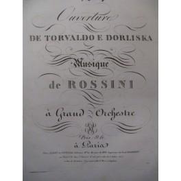 ROSSINI G. Torvaldo e Dorliska Ouverture Orchestre ca1830