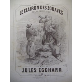 EGGHARD Jules Le Clairon des Zouaves Piano ca1870