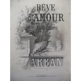 ARBAN Rêve d'Amour Piano ca1870