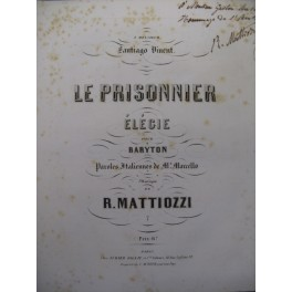 MATTIOZZI Rodolfo Le Prisonnier Chant Piano XIXe
