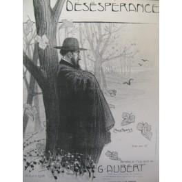 AUBERT Gaston Désespérance Pousthomis Chant Piano 1910