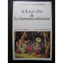 CHARPENTREAU Simonne Le Livre d'Or de la Chanson Enfantine Chant Piano 1976