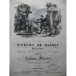 MEYERBEER Giacomo Robert le Diable Opéra Chant Piano 1830