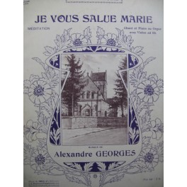 GEORGES Alexandre Je vous Salue Marie Chant Piano ou Orgue Violon ca1910
