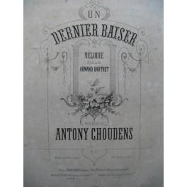 CHOUDENS Antony Un Dernier Baiser Chant Piano ca1870