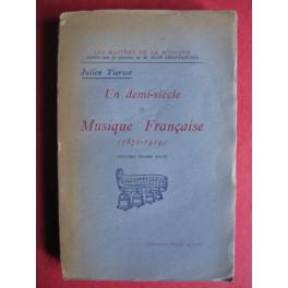 TIERSOT Julien Un Demi-Siècle de Musique Française 1870-1919