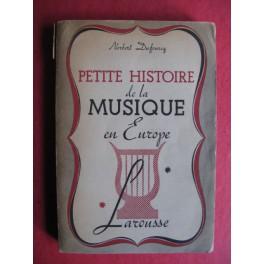 DUFOURCQ Norbert Petite Histoire de la Musique en Europe