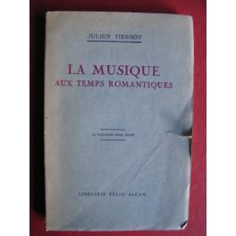 TIERSOT Julien La Musique aux Temps Romantiques