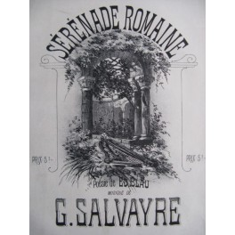 SALVAYRE Gaston Sérénade Roamaine