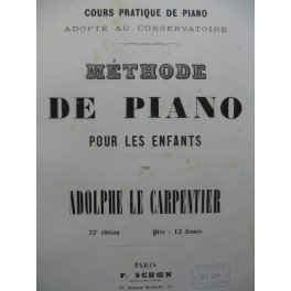 LE CARPENTIER Adolphe Méthode de Piano pour les Enfants Piano XIXe