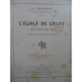 ARCHAINBAUD Eugène L'École du Chant Méthode 1900