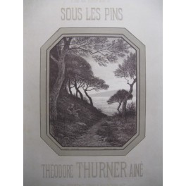 THURNER Théodore Sous les pins 1875