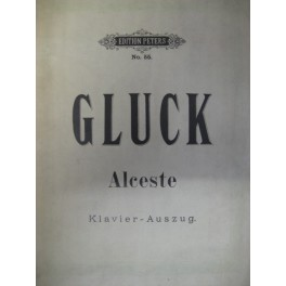 GLUCK Christoph Willibald Alceste