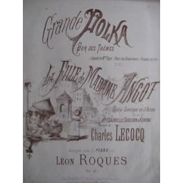 ROQUES Léon La Fille de Madame Angot