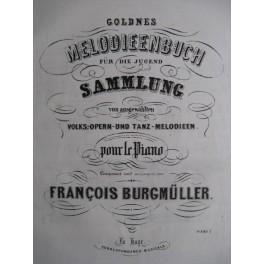 BURGMÜLLER Fr. Goldnes Melodieenbuch Sammlung