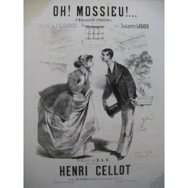 CELLOT Henri Oh ! Mossieu ! Chant Piano XIXe